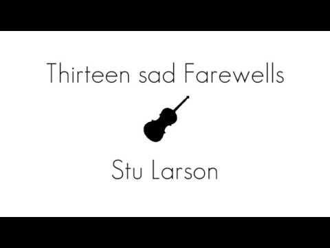 Thirteen Sad Farewells - Stu Larsen LYRICS