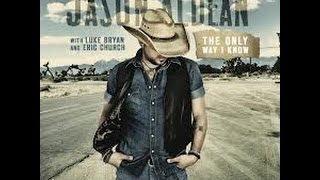 The Only Way I Know-Jason Aldean Night Train Lyrics