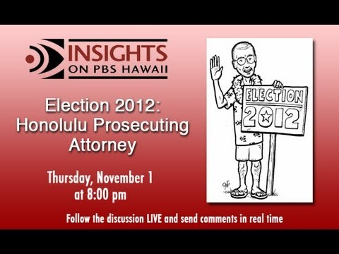 PBS Hawaii - Insights - Election 2012: Honolulu Prosecuting Attorney