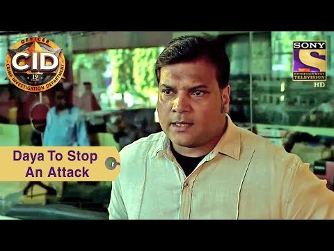 Your Favorite Character | Daya To Stop An Attack | CID