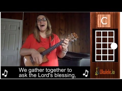 Prayer of Thanksgiving, We Gather Together ukulele tutorial - 21 Songs in 6 Days