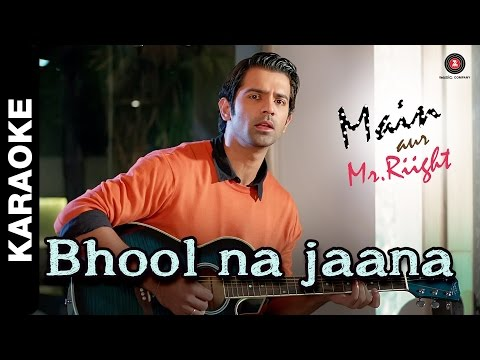 Bhool Na Jaana Karaoke + Lyrics | Main Aur Mr. Riight | Shenaz Treasury & Barun Sobti