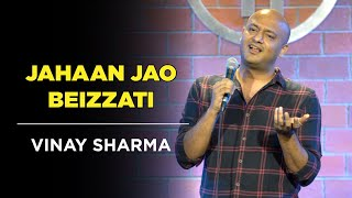 Jahaan Jao Beizzati | Vinay Sharma - Stand up Comedy