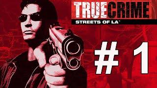 True Crime: Streets Of LA - Episodio #1 - Triada Violenta - Gameplay (PC HD)