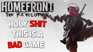 Homefront The Revolution but its a terrible game...