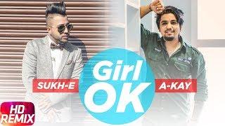 Girl Ok   Remix Song   Sukh e & A Kay   Shrey Sean   Punjabi Remix Song