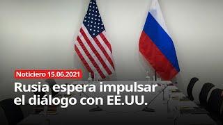 Rusia espera impulsar el diálogo con EE.UU. - NOTICIERO 15/06/2021