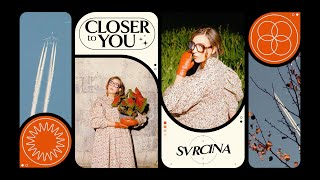 SVRCINA - Closer To You (Official Audio)