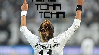 Neymar JR   Tchu Tcha Tcha 2013