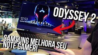 Odyssey 2: Samsung EVOLUI seu NOTEBOOK GAMER