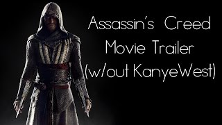 Assassin's Creed Movie Trailer (w/out Kanye West)