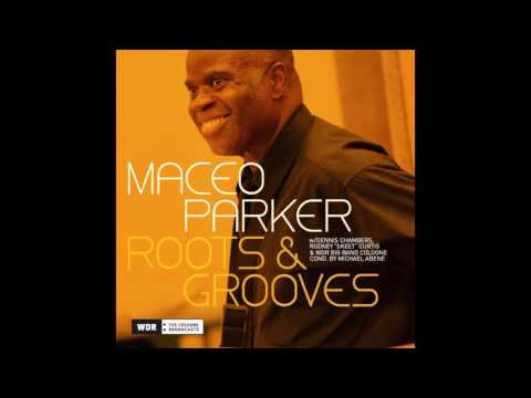Maceo Parker, WDR Big Band - Pass the Peas - Back to Funk