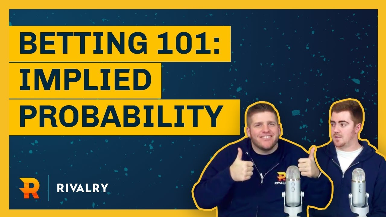 Esports Betting 101 - What the hell is implied probability and how can it help me? | 202DC