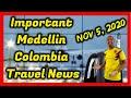 Important Medellin Colombia Travel News - November 5, 2020