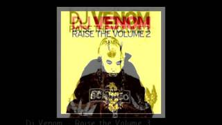 Dj Venom Raise the Volume Series