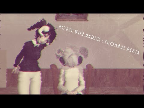 HOUSEWIFE RADIO FROMAGE Remix - [MMD] !!DESC!!