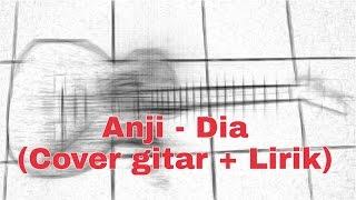 Anji Dia Cover Gitar Lirik lagu.mp3