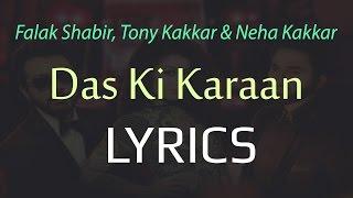 Das Ki Karaan FULL SONG with LYRICS - Tony Kakkar, Neha Kakkar & Falak Shabir