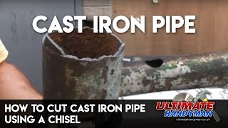 How to cut cast iron pipe using a chisel