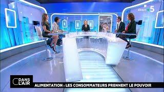 Alimentation Les Consommateurs Prennent Le Pouvoir Cdanslair 28 09 2018 Youtube