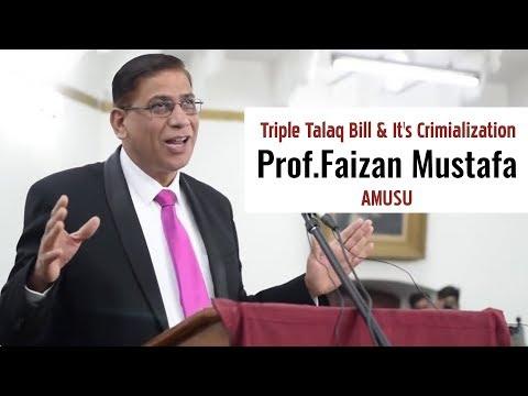 Prof  Faizan Mustafa | Triple Talaq Bill & It's Crimialization  | AMUSU