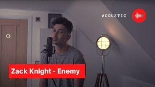 Zack Knight - Enemy (Acoustic)