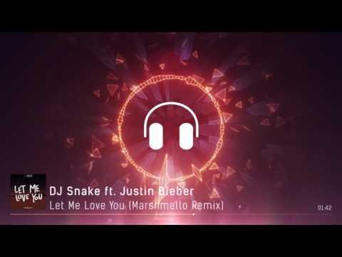 Let Me Love You (Marshmello Remix) - Dj Snake ft. Justin Bieber