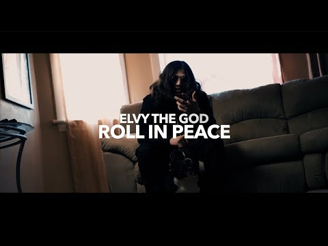 "eLVy The God - Roll In Peace ""Remix"" (Official Video)"