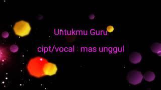 Lyric lagu untukmu guru