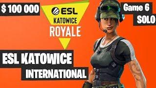 Fortnite ESL Katowice INTERNATIONAL SOLO Tournament Game 6 Highlights - Fortnite Tournament 2019