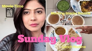 #Vlog : Sunday Funday | My Snacks and Lunch Routine | Movie Time❤️