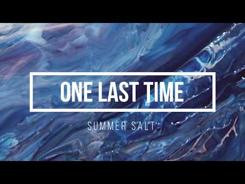 One Last Time - Summer Salt (lyrics)