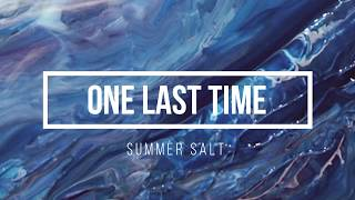 One Last Time - Summer Salt  Lyrics