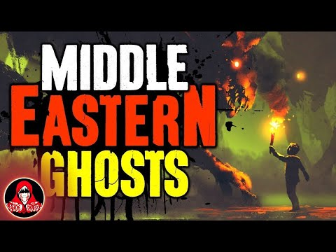 3 True Ghost Stories from the Middle East