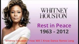 Whitney Houston - How Will I Know Dance Remix Long.wmv