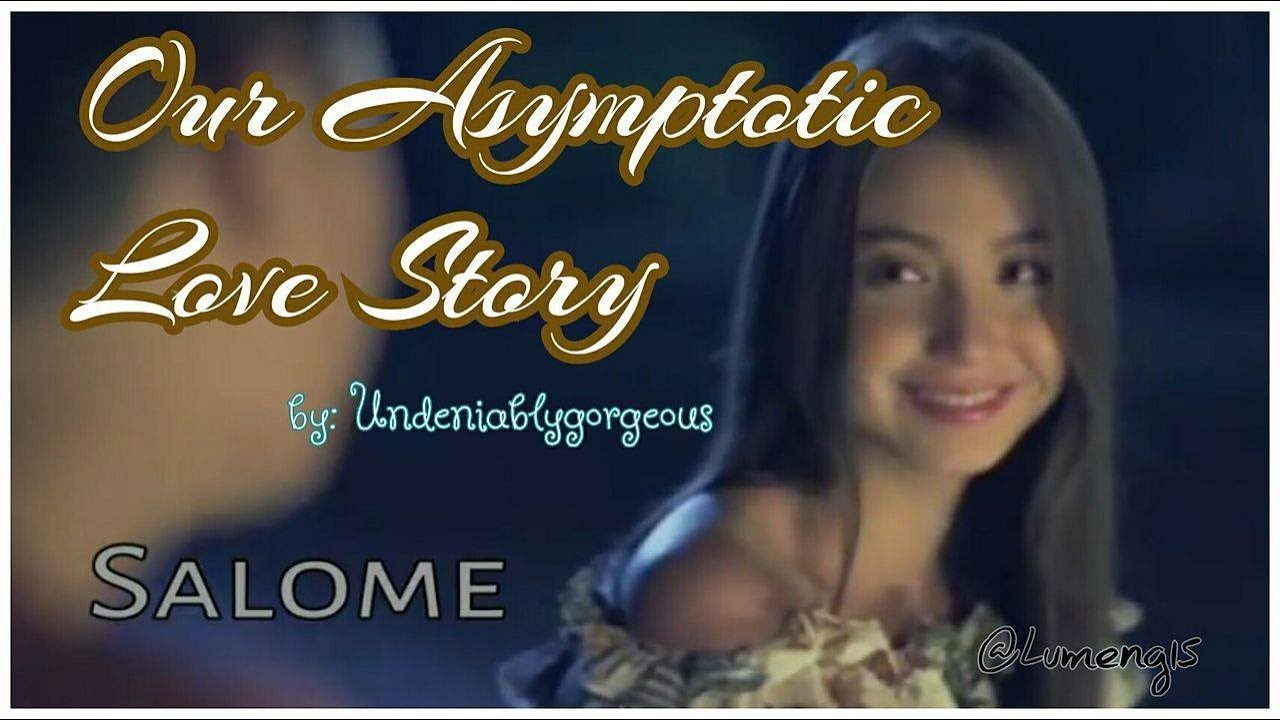 Our Asymptotic Love Story | by: Undeniablygorgeous | FMV [might spoil you  so read first]