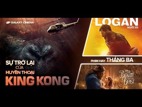 Phim Hay Tháng 03.2017: Sự Trở Lại Của Huyền Thoại King Kong
