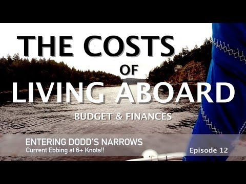 The Costs of Living Aboard - Episode 12 - Budget & Financial