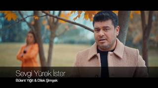 Bulent Yigit ft  Dilek Simsek - Sevgi Yurek ister   Fragmani  Resimi