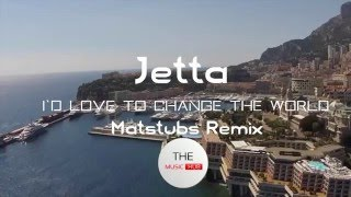 Скачать Jetta I D Love To Change The World Matstubs Remix