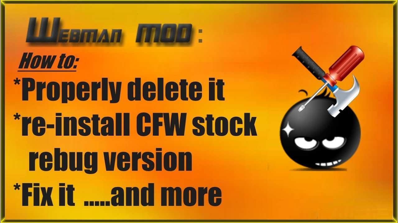 PS3 WebMAN MOD - how to delete properly, fix blank column issue, re-install  rebug stock version etc