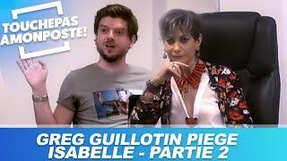 Greg Guillotin piège Isabelle Morini-Bosc - Partie 2