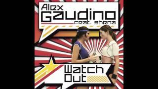 Alex Gaudino Feat Shena Watch Out Radio Edit