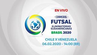 CHILE X VENEZUELA I 06/02/2020 I CONMEBOL Futsal Eliminatorias Sudamericanas 2020