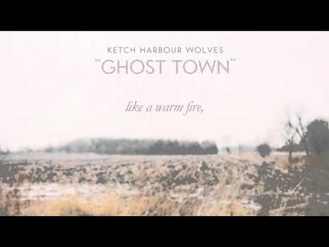 "Ketch Harbour Wolves - ""Ghost Town (Someone's Dream)"" [Lyrics]"