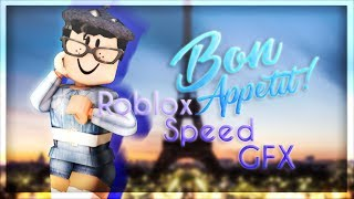 Bon Appetit! || Roblox Speed GFX