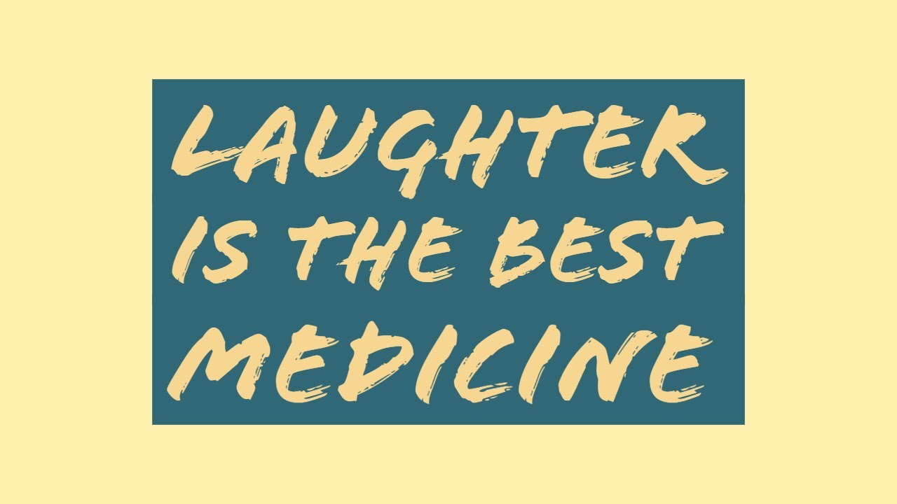 Laughter Is The Best Medicine Funny Quotes Youtube