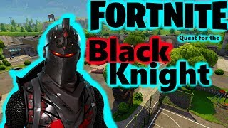 [Fortnite] Quest For The BLACK KNIGHT Skin!