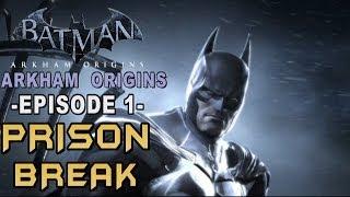 Batman Arkham Origins :Walkthrough Part 1 Blackgate Breakout!