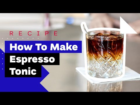How To Make Espresso & Tonic (and Cold-Brew & Tonic)